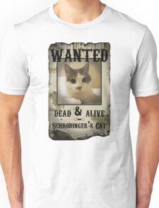 Schrodinger's Cat Wanted Poster Unisex T-Shirt