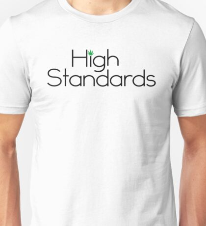 High Standards Unisex T-Shirt