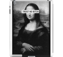 Mona Lisa - Trust no bitch iPad Case/Skin