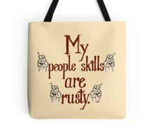"My ""people skills"" are ""rusty."" Tote Bag"