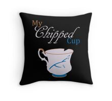 My Chipped Cup Throw Pillow