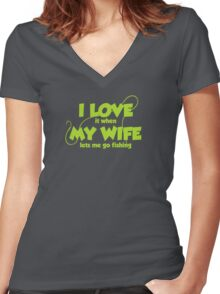I love it when my wife lets me go fishing Women's Fitted V-Neck T-Shirt