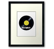 Vinyl Just Spin It  Framed Print