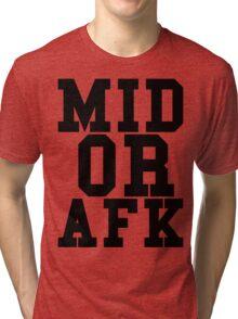 Mid Or Afk Tri-blend T-Shirt