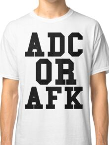 Adc Or Afk Classic T-Shirt