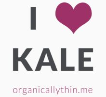 I LOVE KALE by organicallythin
