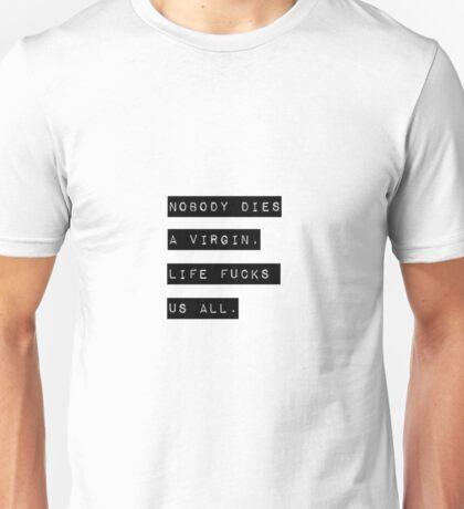 Nobody Die Virgin Unisex T-Shirt