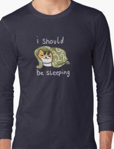 I Should be Sleeping Long Sleeve T-Shirt