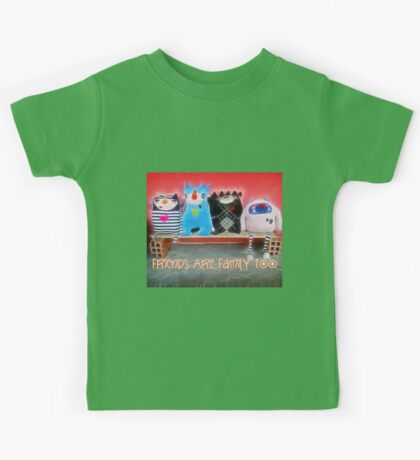 Friends are family too Kids Tee