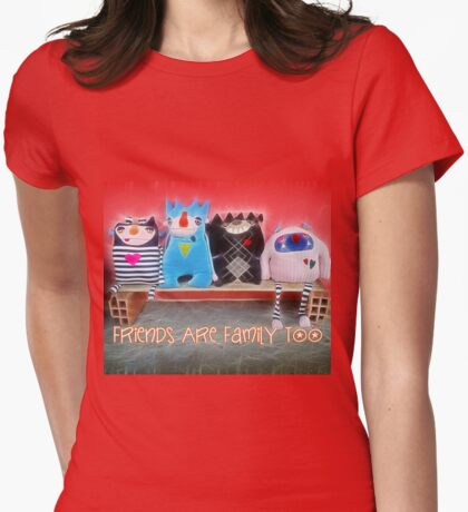 Friends are family too Womens Fitted T-Shirt