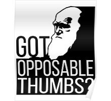Charles Darwin - Opposable Thumbs  Poster