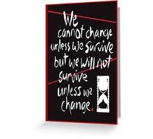 Change-Survive Greeting Card