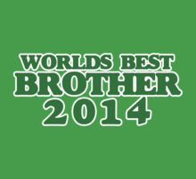 Worlds Best BROTHER 2014 Baby Tee