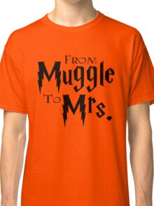 From Muggle To Mrs. Classic T-Shirt