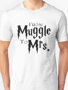 From Muggle To Mrs. T-Shirt