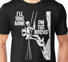 I'll Take Mine On The Rocks - Rock Climbing T Shirt Unisex T-Shirt
