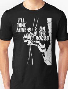 I'll Take Mine On The Rocks - Rock Climbing T Shirt T-Shirt