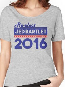 Re-Elect Jed Bartlet 2016 Bold  Women's Relaxed Fit T-Shirt