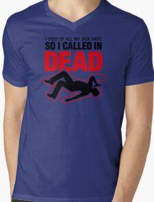 I signed up dead at work! Mens V-Neck T-Shirt