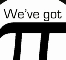 Come to the Nerd Side. We've Got Pi. Sticker