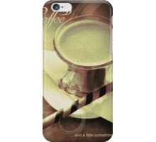 Coffee - and a little something... iPhone Case/Skin