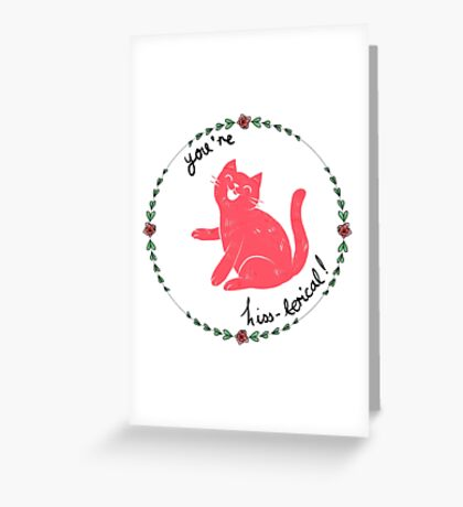 You're hiss-terical! Greeting Card