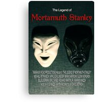 The Legend of Mortamuth Stanley Movie Poster  Canvas Print