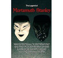 The Legend of Mortamuth Stanley Movie Poster  Photographic Print