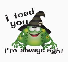 I Toad You I'm Always Right One Piece - Short Sleeve