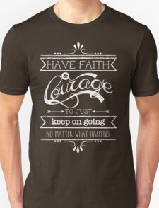 FAITH & COURAGE T-Shirt