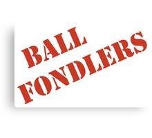 BALL FONDLERS   Canvas Print