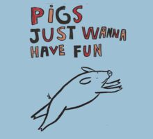 Pigs Just Wanna Have Fun by ViciousVegan