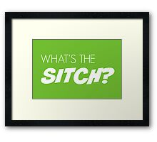 What's the sitch? in white Framed Print