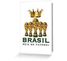 Brasil reis do futebol Greeting Card