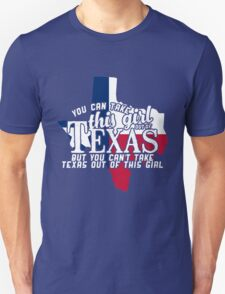 You can take this girl out of TEXAS but you Can't Take Texas Out of the Girl T-Shirt