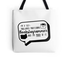 Bookstagrammer and proud Tote Bag