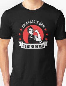 Not For The Weak - Karate Mom Unisex T-Shirt