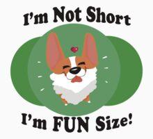 I'm Not Short, I'm Fun Size! One Piece - Short Sleeve