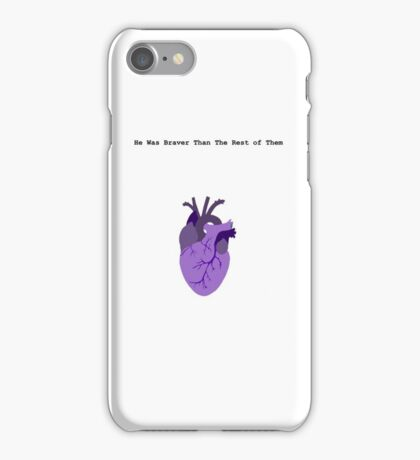 He Was Braver than the Rest of Them iPhone Case/Skin