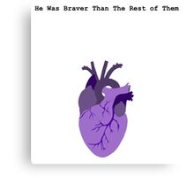 He Was Braver than the Rest of Them Canvas Print