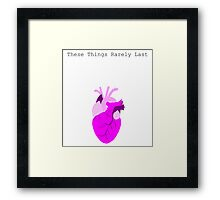 These Things Rarely last Framed Print