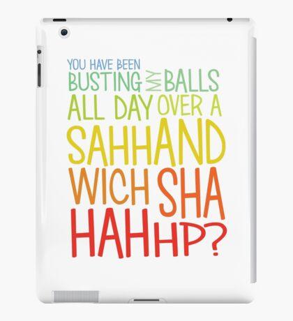 a sahHANDWICH SHAHAHHP? iPad Case/Skin