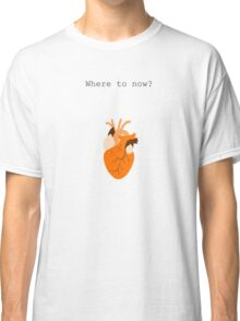 Where to Now? Classic T-Shirt