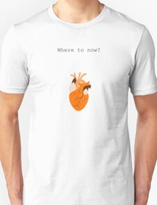 Where to Now? T-Shirt