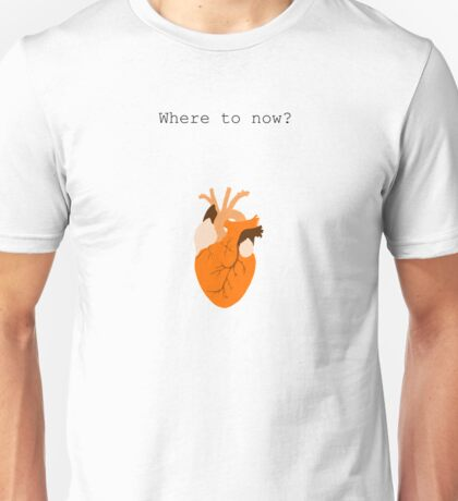 Where to Now? Unisex T-Shirt