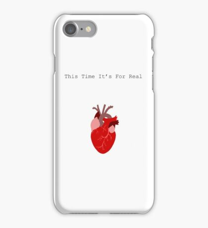 This Time It's For Real iPhone Case/Skin