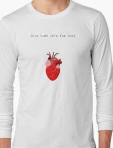 This Time It's For Real Long Sleeve T-Shirt