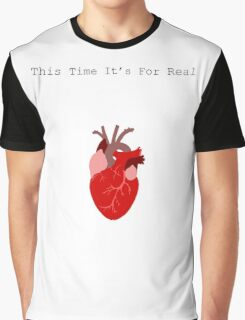 This Time It's For Real Graphic T-Shirt