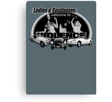 Ladies and Gentlemen, welcome to … violence Canvas Print