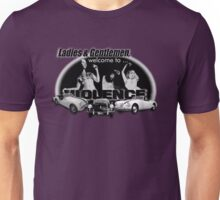 Ladies and Gentlemen, welcome to … violence Unisex T-Shirt